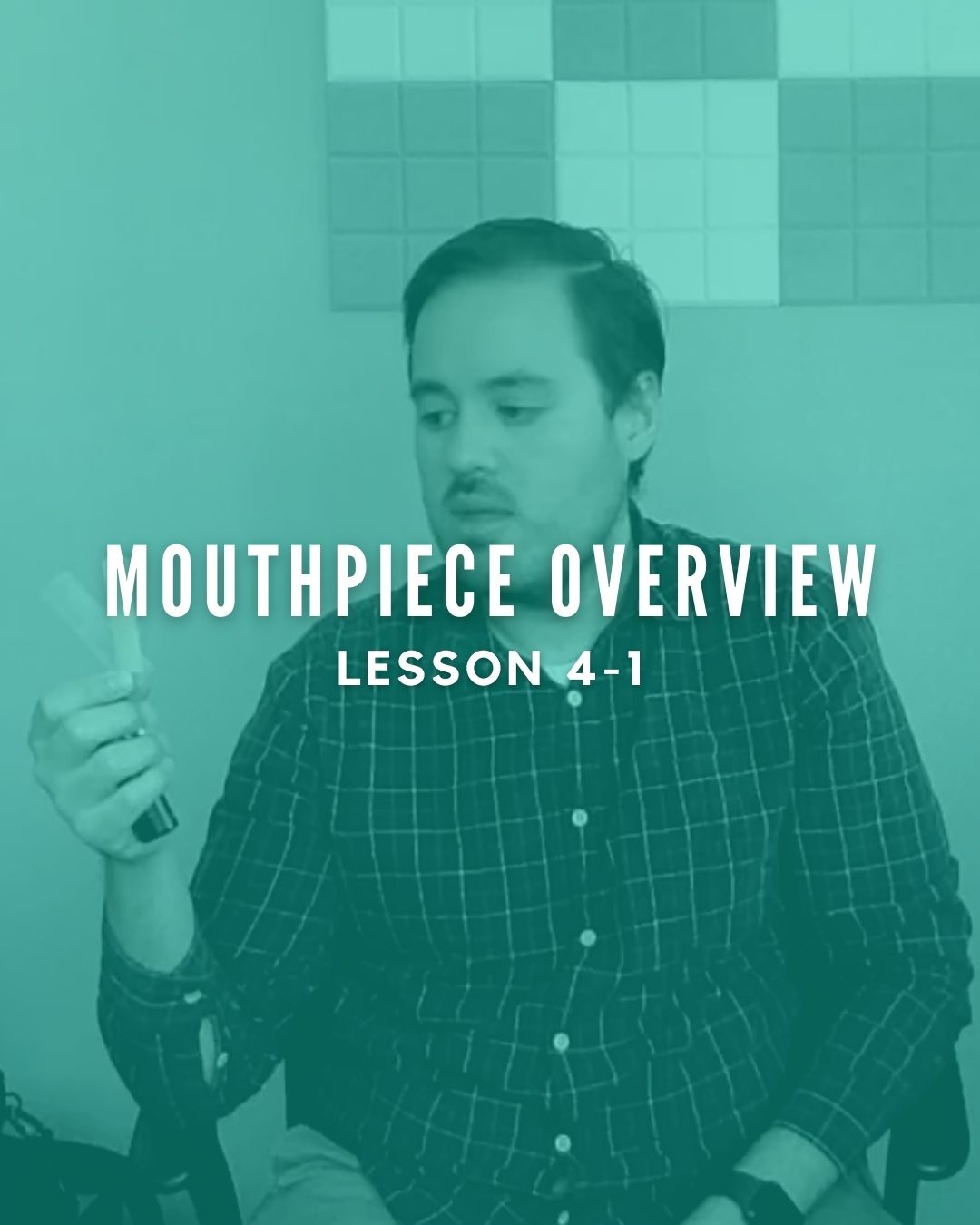 Mouthpiece Overview