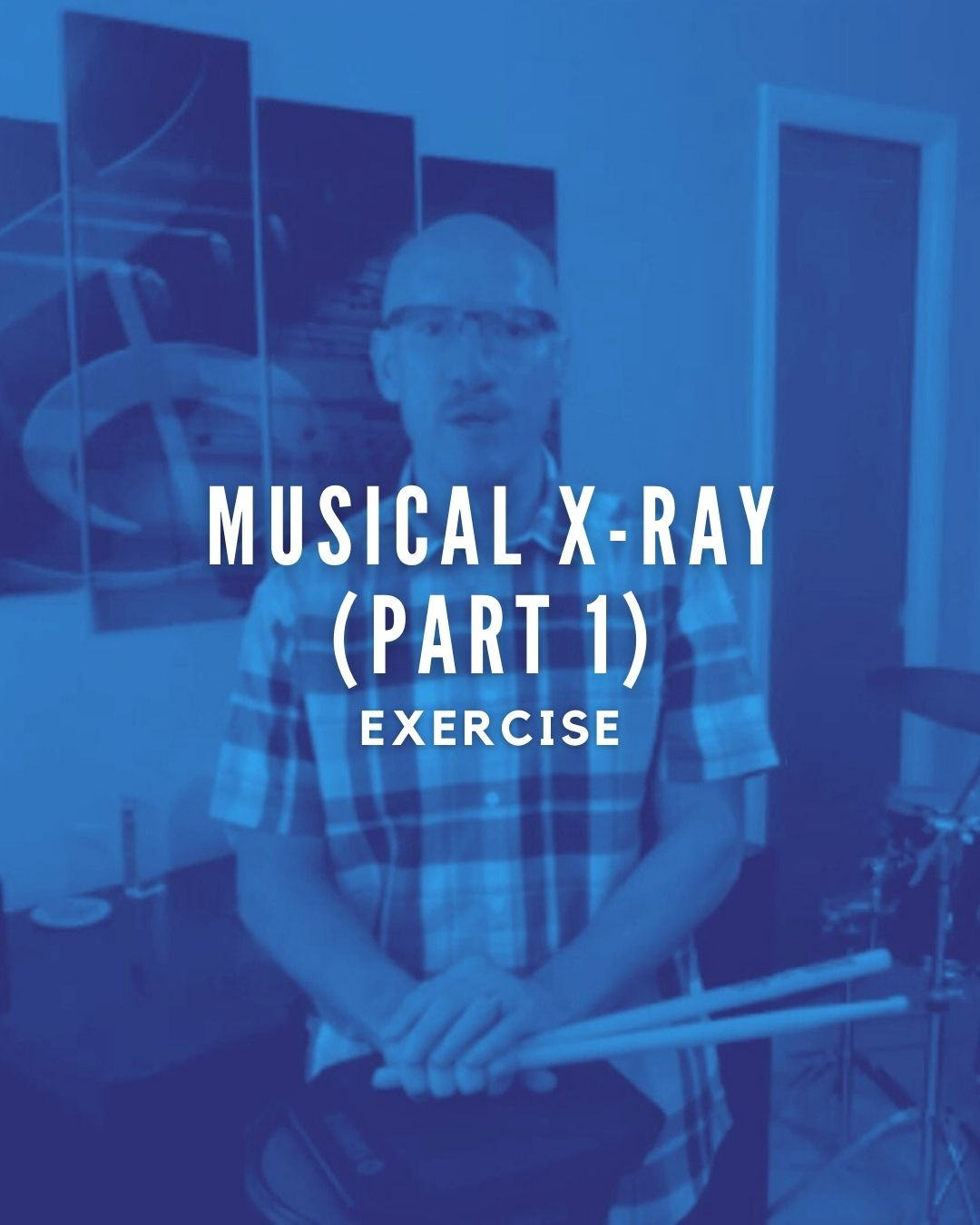 Musical X-ray Pt. 1