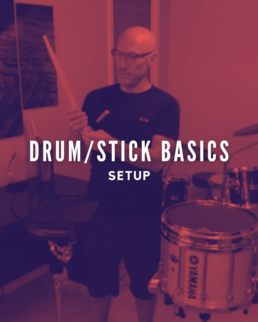 Drum/Stick Basics