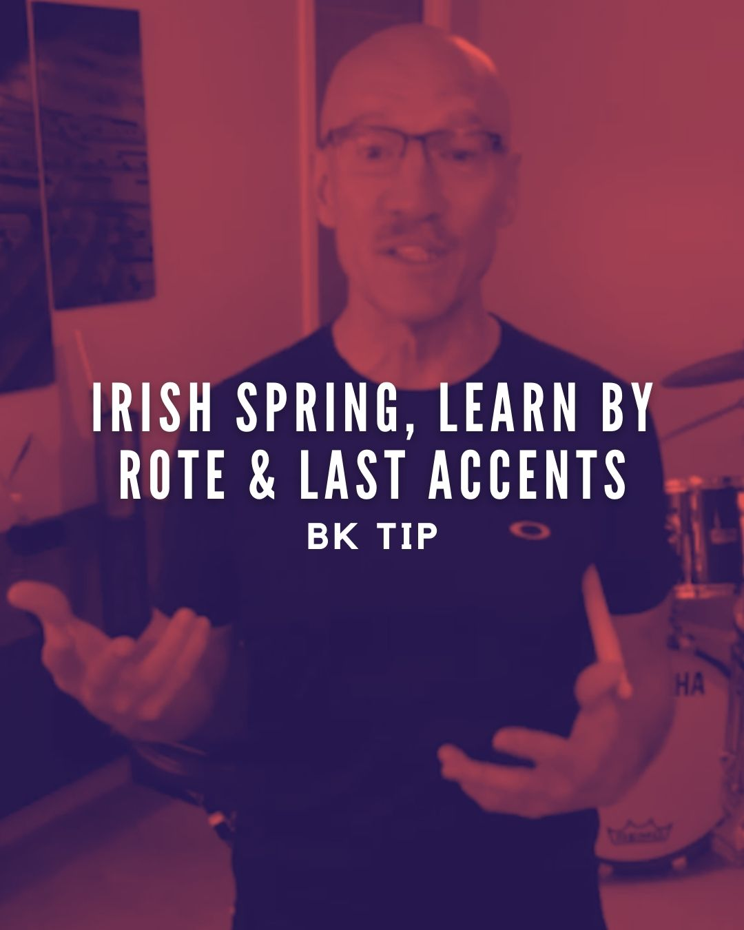 Irish Spring, Learn by Rote & Last Accents