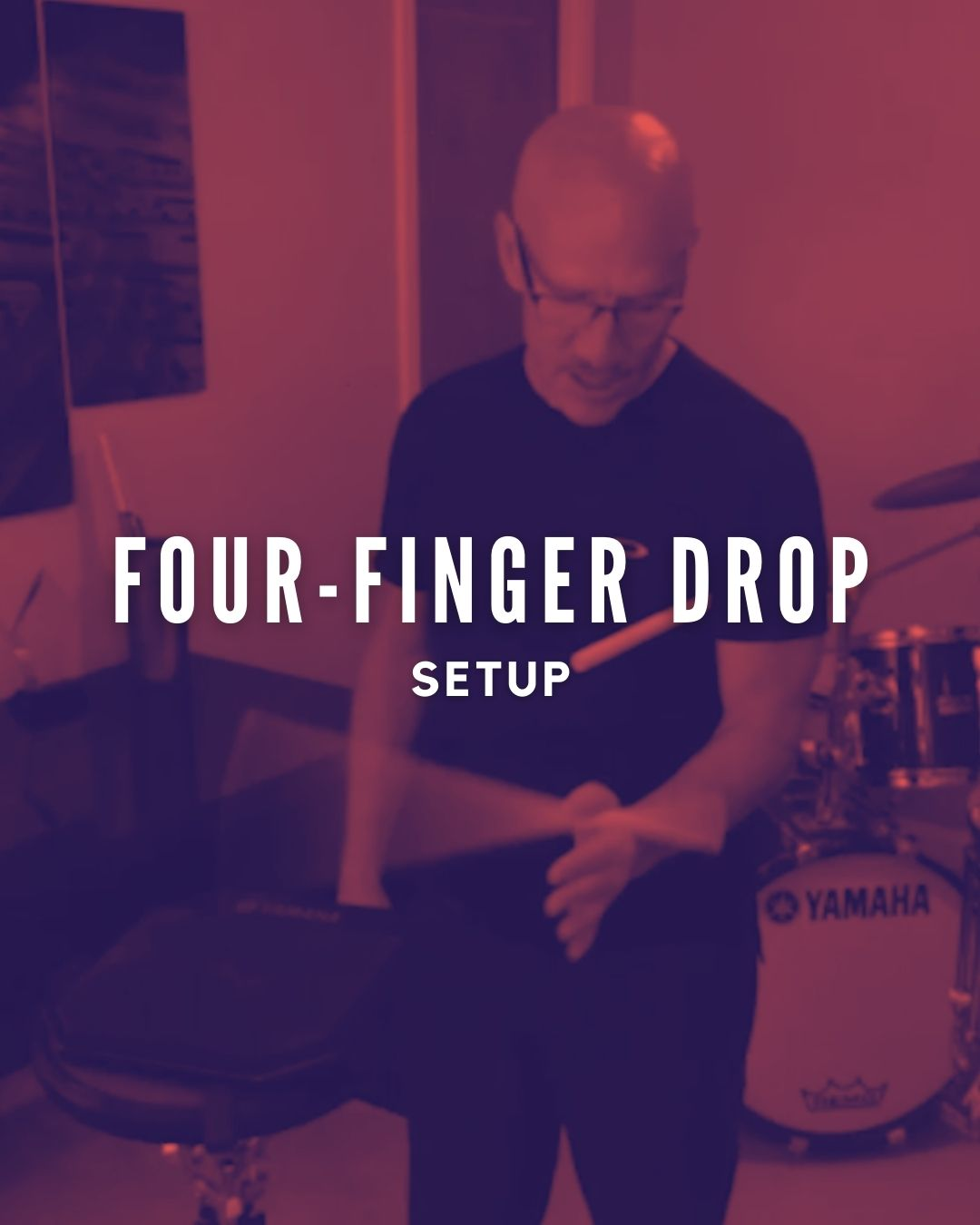 Four-Finger Drop