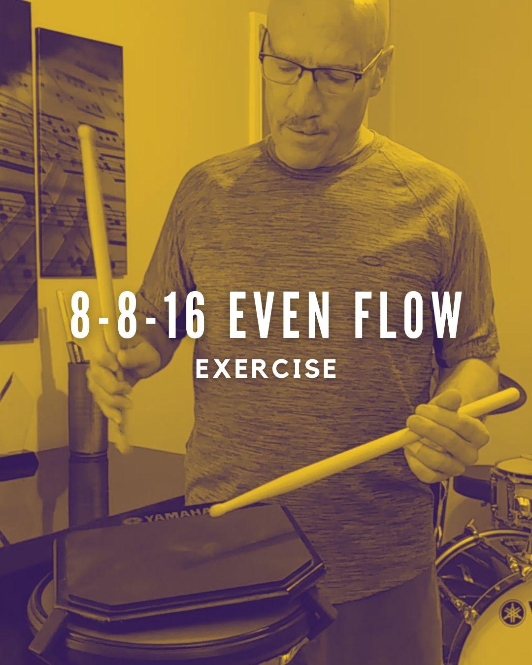 8-8-16 Even Flow