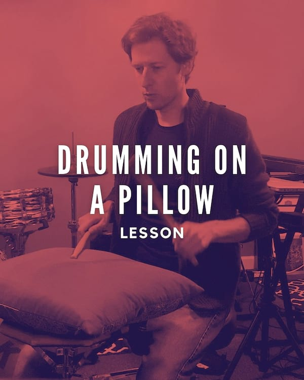 Drumming on a Pillow